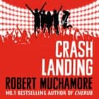 Crash Landing - Book 4 audiobook by Robert Muchamore