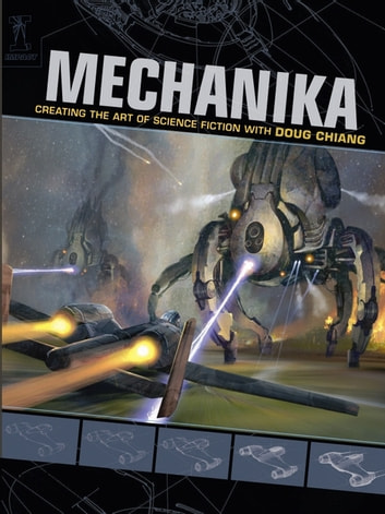 Mechanika - Creating the Art of Science Fiction with Doug Chiang ebook by Doug Chiang