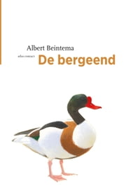 De bergeend ebook by Albert Beintema