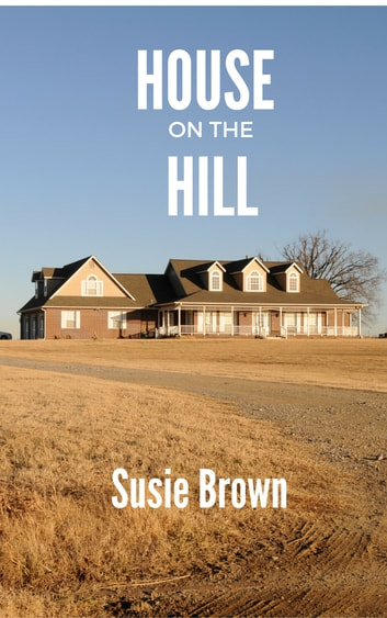 House on the Hill ebook by Susie Brown