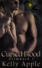 Cursed Blood - Grimwood, #1 ebook by Kelly Apple