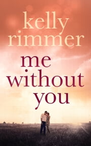 Me Without You ebook by Kelly Rimmer