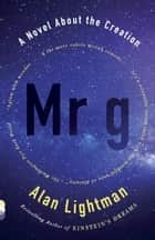 Mr g ebook by Alan Lightman