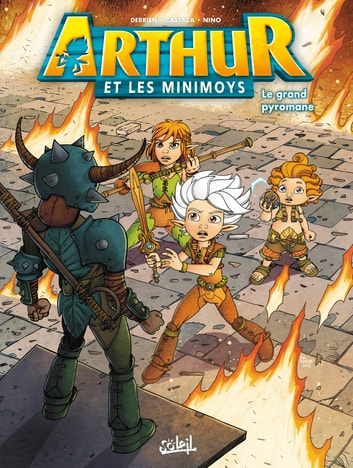 Arthur et les minimoys T02 - Le Grand Pyromane eBook by Jean-Christophe Derrien,Phil Castaza