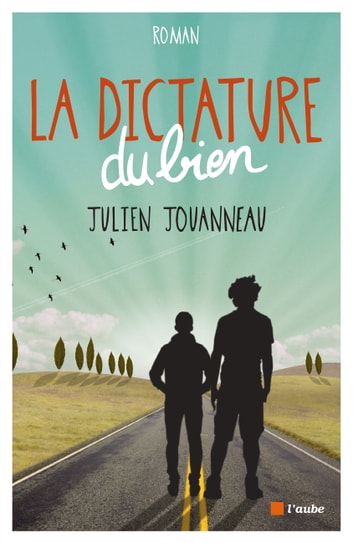La Dictature du Bien ebook by Julien JOUANNEAU
