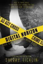 Digital Horizon ebook by Sherry D. Ficklin