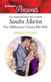 The Millionaire Claims His Wife ebook by Sandra Marton