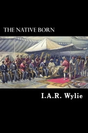 The Native Born ebook by The Rajah's People