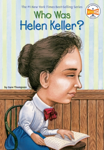 Who Was Helen Keller? ebook by Gare Thompson,Who HQ