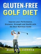 Gluten Free Golf Diet ebook by Mariana Correa