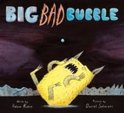 Big Bad Bubble ebook by Adam Rubin,Daniel Salmieri