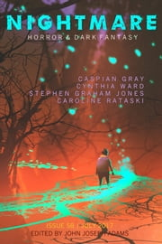Nightmare Magazine, Issue 58 (July2017) ebook by John Joseph Adams, Caspian Gray, Stephen Graham Jones,...