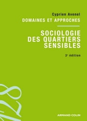 Sociologie des quartiers sensibles ebook by Cyprien Avenel