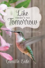 Like There's No Tomorrow ebook by Camille Eide