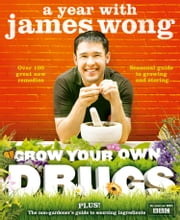 Grow Your Own Drugs: A Year With James Wong ebook by James Wong