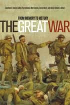 The Great War ebook by Kellen Kurschinski,Steve Marti,Alicia Robinet,Matt Symes,Jonathan F. Vance