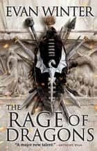 The Rage of Dragons eBook by Evan Winter