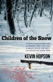 Children of the Snow ebook by Kevin Hopson