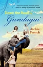 The Road to Gundagai ebook by French Jackie
