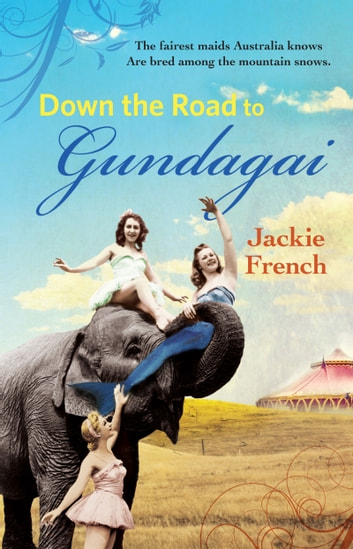 The Road to Gundagai ebook by Jackie French