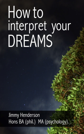 How to Interpret Your Dreams ebook by Jimmy Henderson