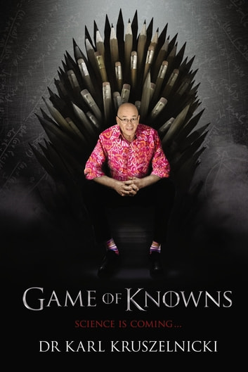 Game of Knowns - Science is Coming ebook by Dr Karl Kruszelnicki