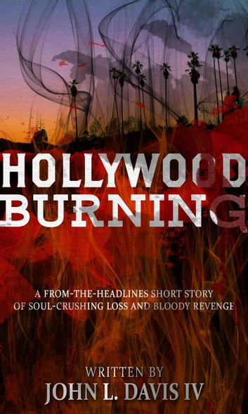 Hollywood Burning ebook by John L. Davis IV