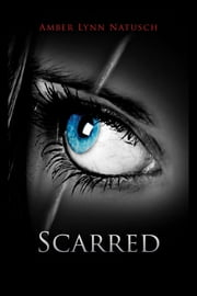 SCARRED ebook by Amber Lynn Natusch