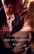 The Innocent's Secret Baby (Mills & Boon Modern) (Billionaires & One-Night Heirs, Book 1) 電子書籍 by Carol Marinelli
