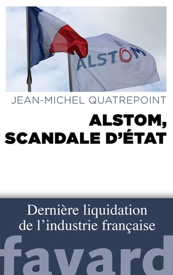 Alstom, scandale d'État ebook by Jean-Michel Quatrepoint