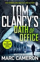 Tom Clancy's Oath of Office ebook by Marc Cameron