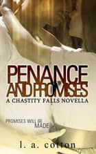 Penance and Promises ebook by L A Cotton