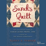 Sarah's Quilt - A Novel of Sarah Agnes Prine and the Arizona Territories, 1906 audiobook by Nancy E. Turner