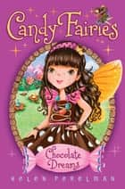 Chocolate Dreams ebook by Helen Perelman, Erica-Jane Waters