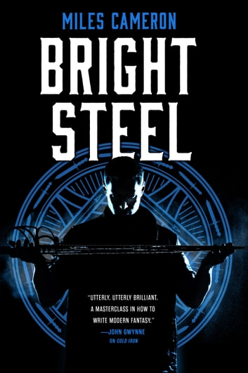 Bright Steel ebook by Miles Cameron