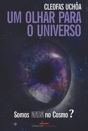 Um olhar para o universo - Somos nada no Cosmo? ebook by Kobo.Web.Store.Products.Fields.ContributorFieldViewModel