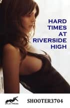 Hard Times at Riverside High ebook by