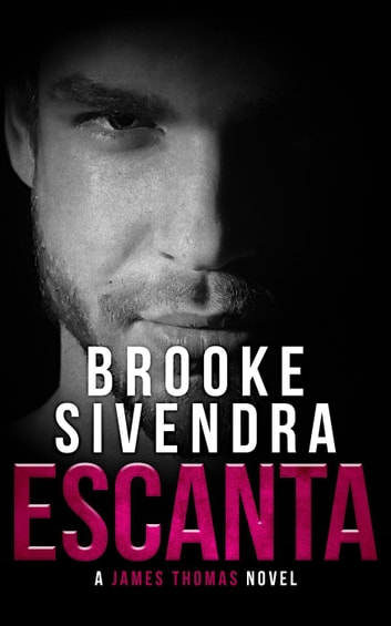 Escanta: A James Thomas Novel - The James Thomas Series, #1 ebook by Brooke Sivendra