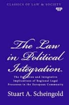 The Law in Political Integration ebook by Stuart A. Scheingold