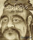 Confucius ebook by Daniel Coenn