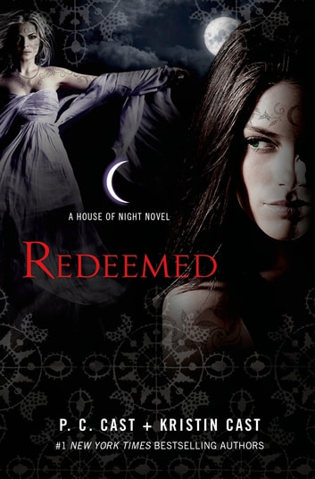 Redeemed - A House of Night Novel ebook by Kristin Cast,P. C. Cast