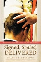 Signed, Sealed, Delivered - Theologies of Confirmation for the 21st Century ebook by Sharon Ely Pearson
