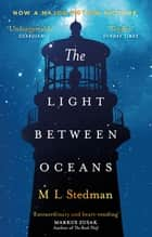 The Light Between Oceans - The heartbreaking Richard and Judy bestseller ebook by M L Stedman