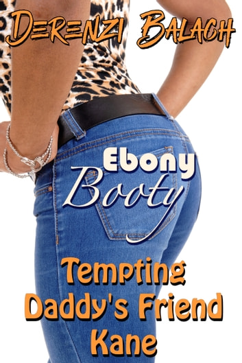Tempting Daddy's Friend Kane ebook by Derenzi Balach