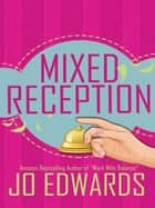 Mixed Reception ebook by Jo Edwards