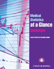 Medical Statistics at a Glance Workbook ebook by Aviva Petrie,Caroline Sabin