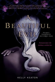 A Beautiful Evil ebook by Kelly Keaton