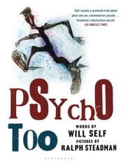Psycho Too ebook by Will Self,Ralph Steadman