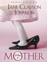 I Am a Mother ebook by Jane Clayson-Johnson