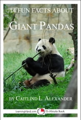 14 Fun Facts About Giant Pandas: A 15-Minute Book ebook by Caitlind L. Alexander